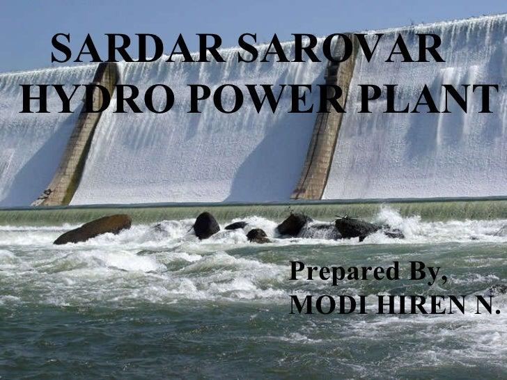 SARDAR SAROVAR HYDRO POWER PLANT Prepared By, MODI HIREN N.