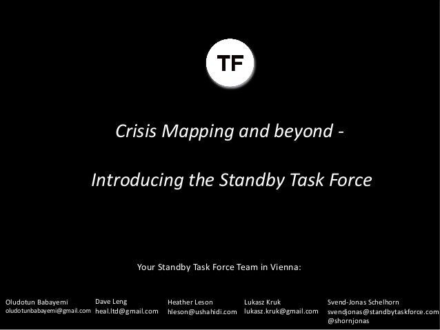 Crisis Mapping and beyond -                         Introducing the Standby Task Force                                    ...