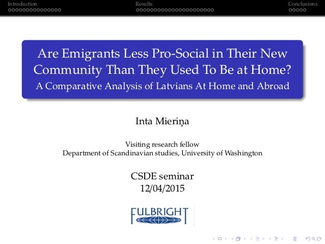 Introduction Results Conclusions Are Emigrants Less Pro-Social in Their New Community Than They Used To Be at Home? A Comp...