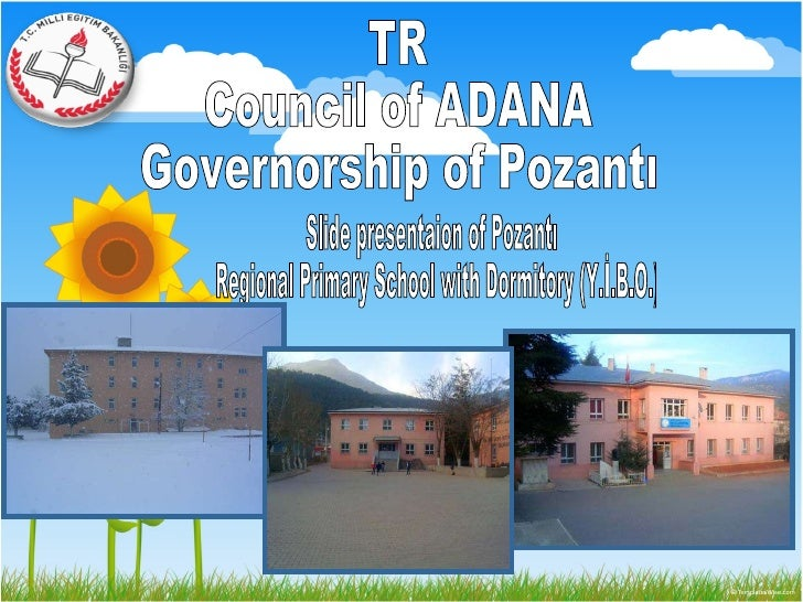 Slide presentaion of Pozantı Regional Primary School with Dormitory (Y.İ.B.O.)  TR Council of ADANA Governorship of Pozantı