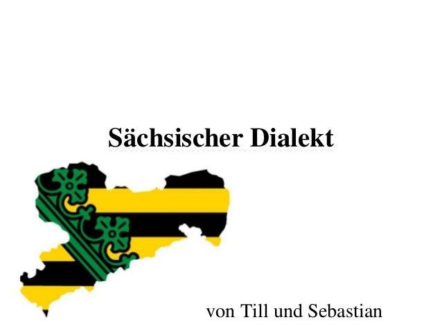 Sächsischer Dialekt von Till und Sebastian