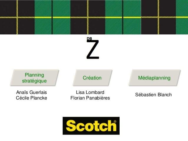 Planning                      Création         Médiaplanning  stratégiqueAnaïs Guerlais      Lisa Lombard      Sébastien B...