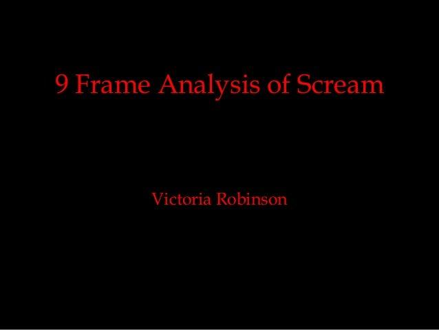 9 Frame Analysis of ScreamVictoria Robinson