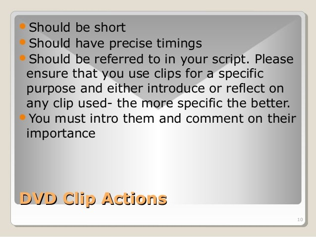 10  Should be short  Should have precise timings  Should be referred to in your script. Please  ensure that you use cli...