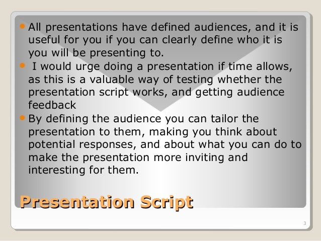 3  All presentations have defined audiences, and it is  useful for you if you can clearly define who it is  you will be p...