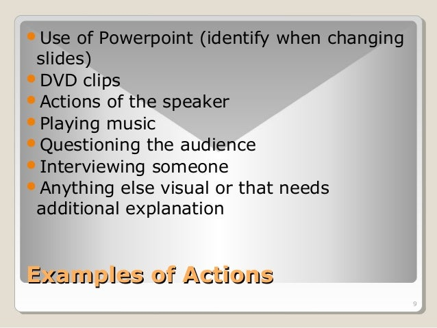 9  Use of Powerpoint (identify when changing  slides)  DVD clips  Actions of the speaker  Playing music  Questioning ...