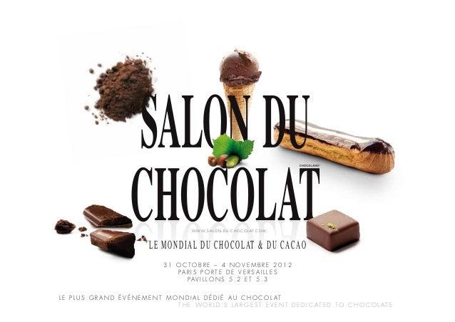 W W W . S A L O N - D U - C H O C O L A T. C O M                                 LE MONDIAL DU CHOCOLAT & DU CACAO        ...