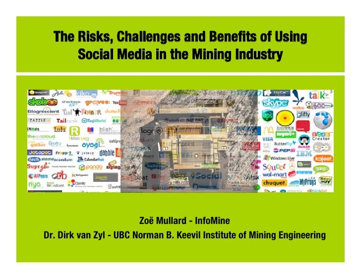 The Risks, Challenges and Benefits of Using      Social Media in the Mining Industry                        Zoë Mullard - I...