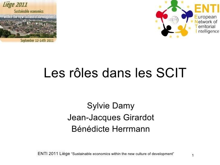 Les rôles dans les SCIT Sylvie Damy Jean-Jacques Girardot Bénédicte Herrmann