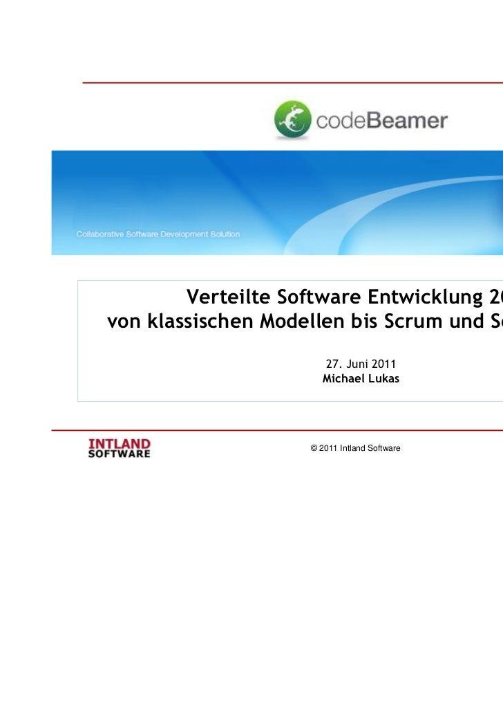 Verteilte Software Entwicklung 2011von klassischen Modellen bis Scrum und Social Coding                       27. Juni 201...