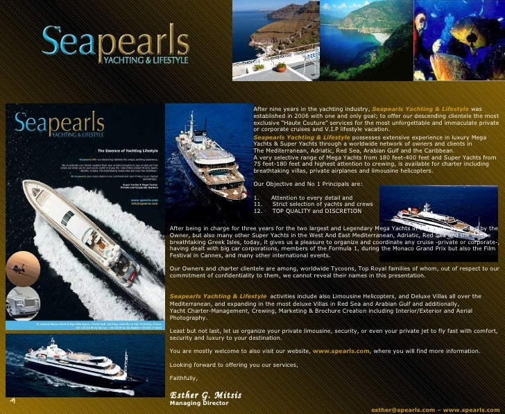 After nine years in the yachting industry,  Seapearls Yachting & Lifestyle  was established in 2006 with one and only goal...