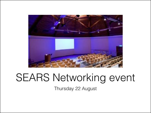 Thursday 22 August SEARS Networking event