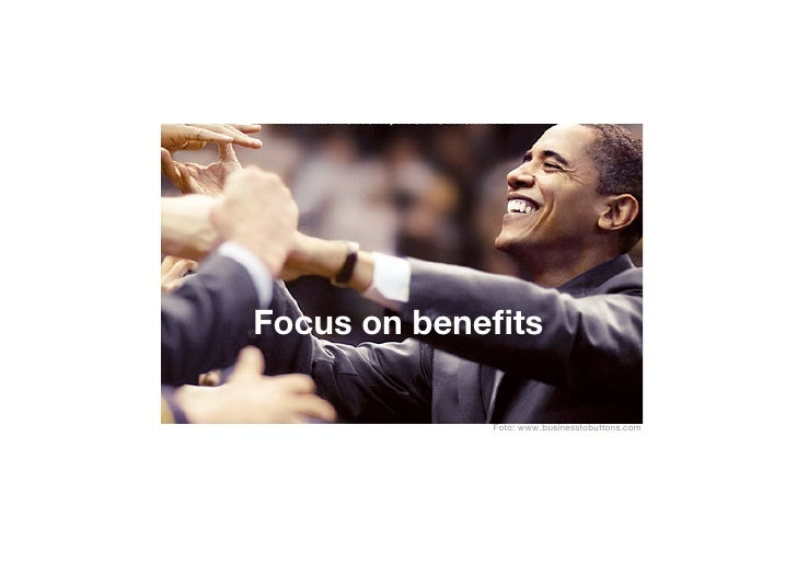 Focus on benefits               Foto: www.businesstobuttons.com