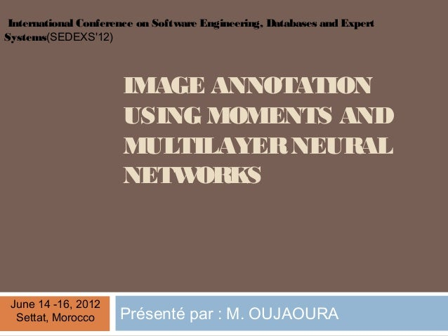 International Conference on Software Engineering, Databases and ExpertSystems(SEDEXS12)                      IMAGE ANNOTAT...