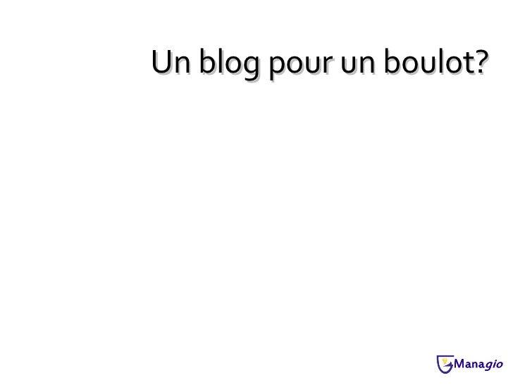 Un blog pour un boulot?