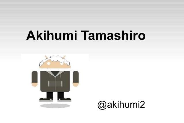 Akihumi Tamashiro          @akihumi2