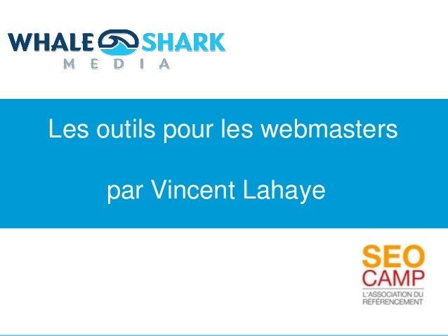 Les outils pour les webmasters              par Vincent Lahaye  Présentation                 Analyse Aide à la Vente      ...