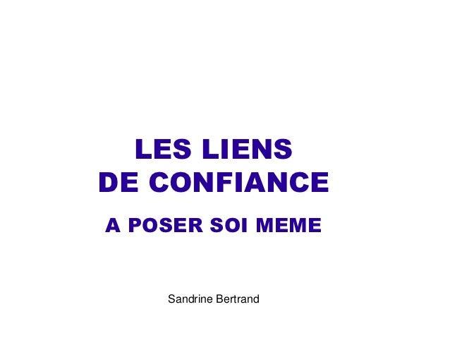 LES LIENSDE CONFIANCEA POSER SOI MEME    Sandrine Bertrand