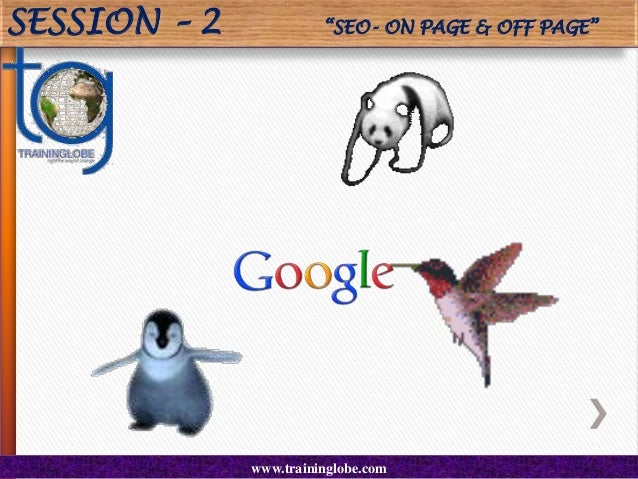 "SESSION – 2  ""SEO- ON PAGE & OFF PAGE""  www.traininglobe.com"