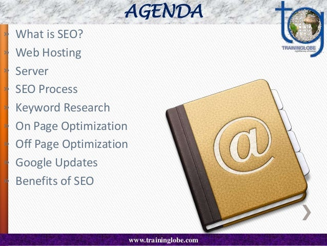 AGENDA » » » » » » » » »  What is SEO? Web Hosting Server SEO Process Keyword Research On Page Optimization Off Page Optim...