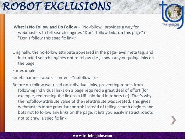 ROBOT EXCLUSIONS What are Google's policies and some specific examples of no-follow usage? Here are some cases in which yo...