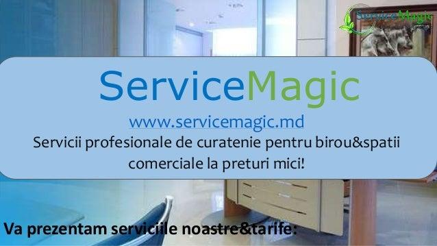 ServiceMagic  www.servicemagic.md  Servicii profesionale de curatenie pentru birou&spatii  comerciale la preturi mici!  Va...