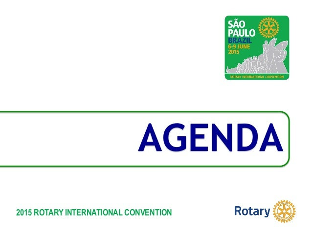 2015 ROTARY INTERNATIONAL CONVENTION AGENDA