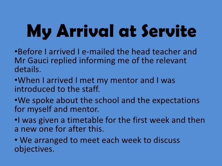 My Arrival at Servite•Before I arrived I e-mailed the head teacher andMr Gauci replied informing me of the relevantdetails...
