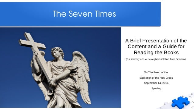 The Seven Times A Brief Presentation of the Content and a Guide for Reading the Books (Preliminary and very rough translat...