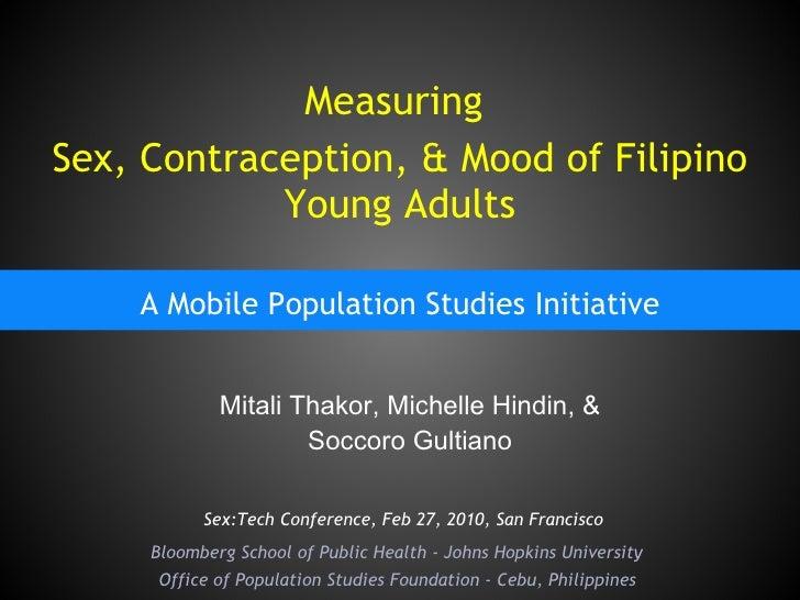 Measuring  Sex, Contraception, & Mood of Filipino Young Adults A Mobile Population Studies Initiative Mitali Thakor, Miche...