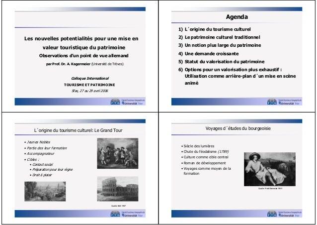 Agenda 1) L´origine du tourisme culturel  Les nouvelles potentialités pour une mise en valeur touristique du patrimoine Ob...