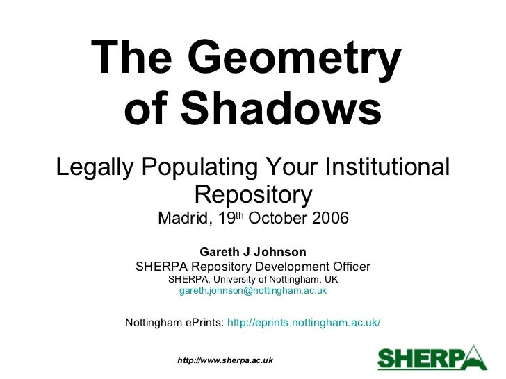 Legally Populating Your Institutional Repository Madrid, 19 th  October 2006 Gareth J Johnson SHERPA Repository Developmen...