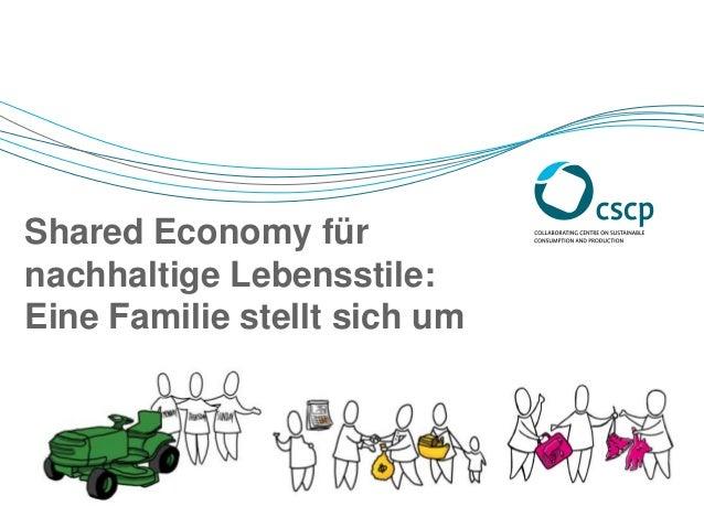 Shared Economy fürnachhaltige Lebensstile:Eine Familie stellt sich um