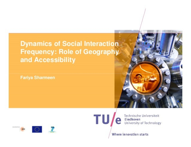 Dynamics of Social Interaction Frequency: Role of Geography and Accessibility Fariya Sharmeen