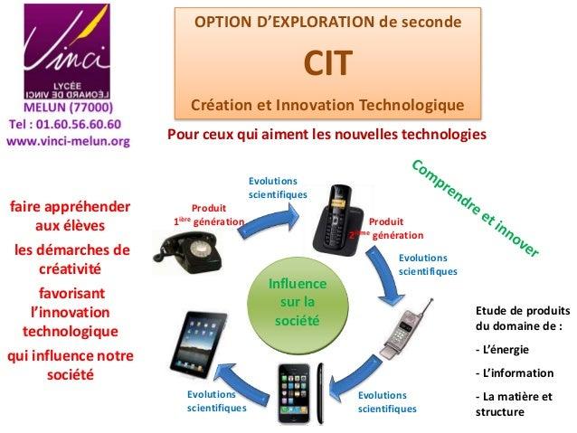 OPTION D'EXPLORATION de seconde CIT Création et Innovation Technologique Pour ceux qui aiment les nouvelles technologies f...