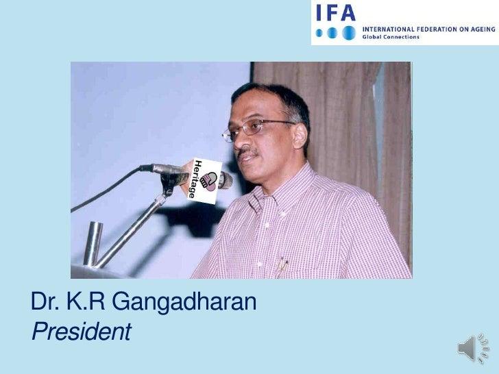 Dr. K.R GangadharanPresident