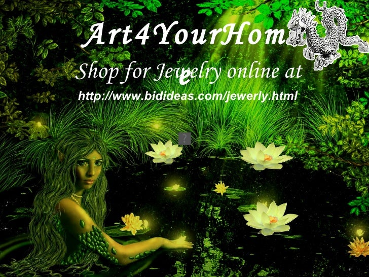 Shop for Jewelry online at http://www.bidideas.com/jewerly.html Art4YourHome