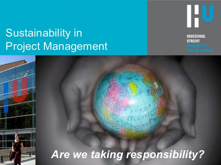 Sustainability in  Project Management Are we taking responsibility?