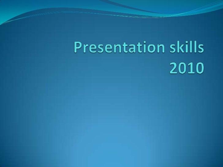 Presentation skills 2010<br />