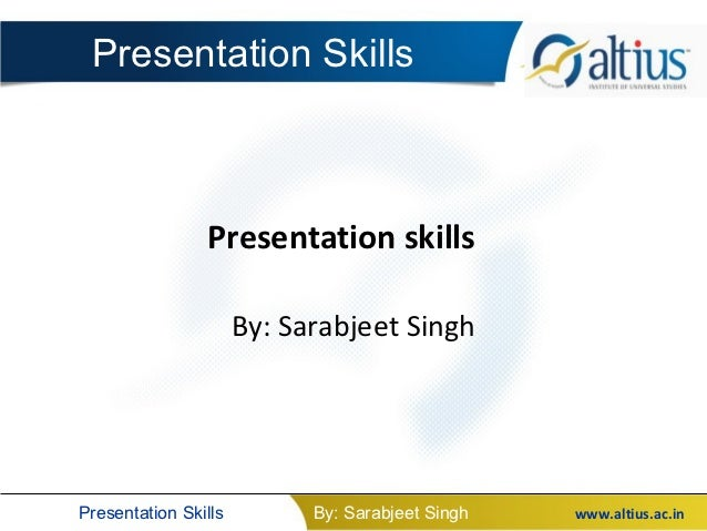 Presentation Skills                Presentation skills                      By: Sarabjeet SinghPresentation Skills        ...