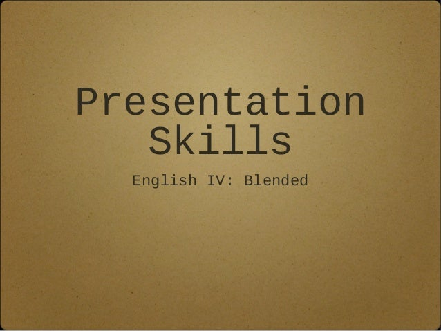 PresentationSkillsEnglish IV: Blended