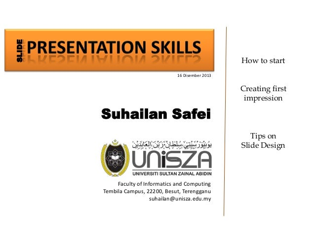 SLIDE  How to start 16 Disember 2013  Creating first impression  Suhailan Safei Tips on Slide Design  Faculty of Informati...