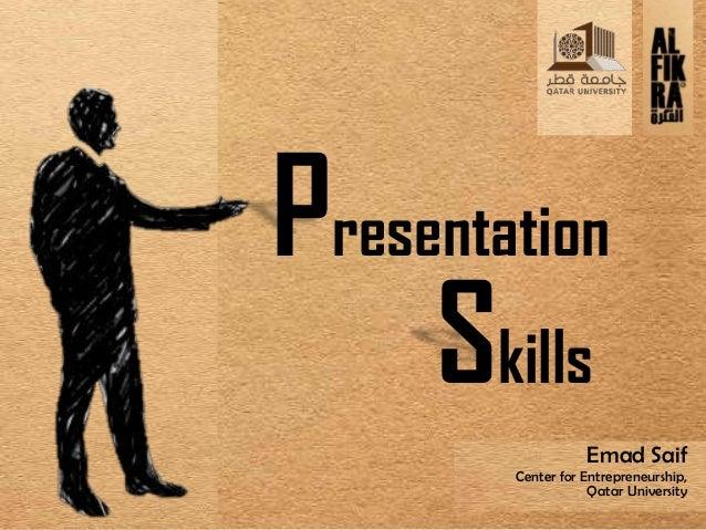 Skills Emad Saif Center for Entrepreneurship, Qatar University Presentation