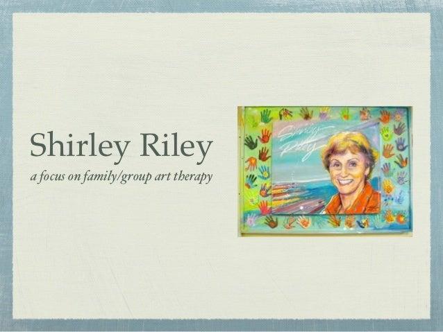 Shirley Rileya focus on family/group art therapy