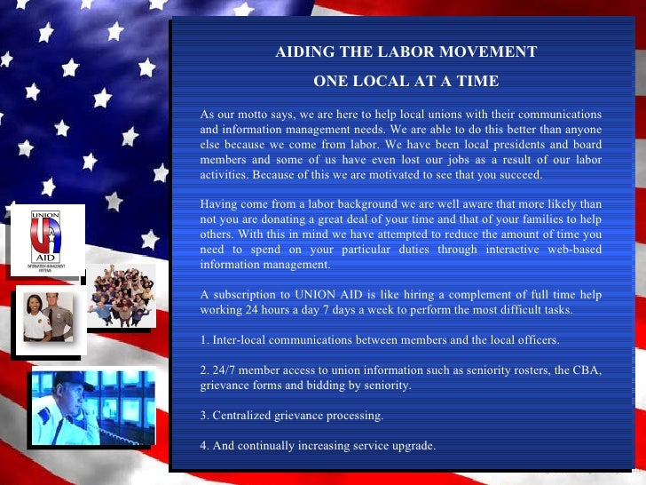 AIDING THE LABOR MOVEMENT ONE LOCAL AT A TIME As our motto says, we are here to help local unions with their communication...