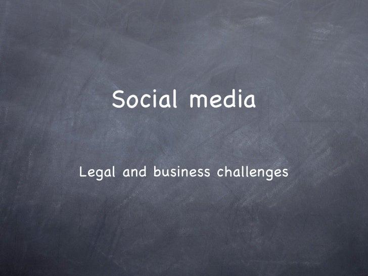 Social media: Legal and business challenges Slide 2