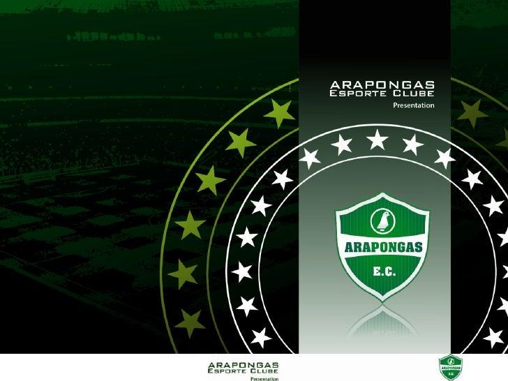 Presentation ARAPONGAS E.C