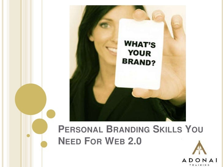 Personal Branding Skills You Need For Web 2.0<br />