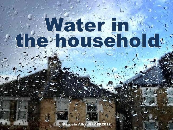 Water inthe household    Marcelo Albagli / APR2012