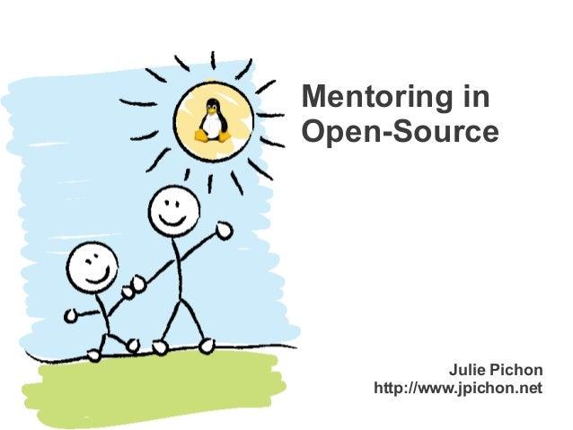 Mentoring inOpen-Source              Julie Pichon    http://www.jpichon.net